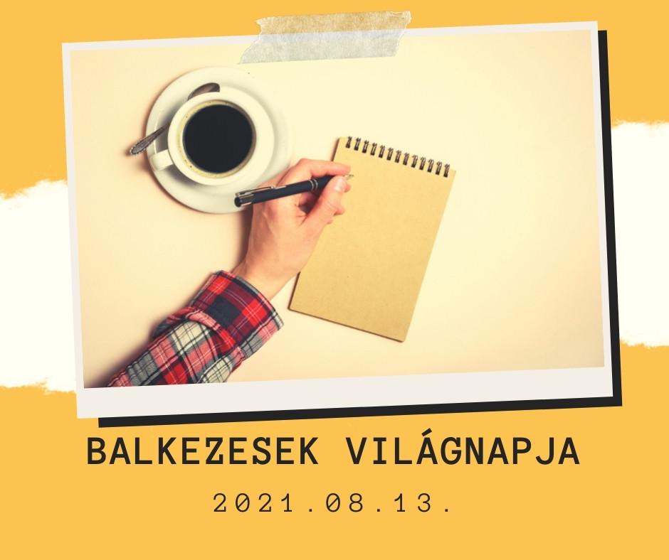 Balkezesek Világnapja 2021.08.13.