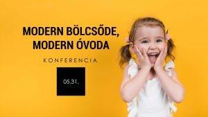 Modern bölcsőde, modern óvoda - Konferencia a balkezesgyerekek részvételével
